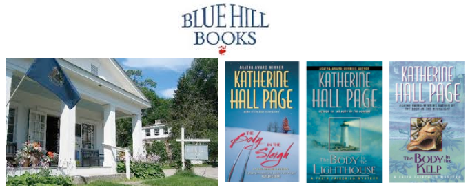 For anyone who still prefers the feel of a book in their hands, Blue Hill Books offers a wide selection including new releases. Check out these entertaining mysteries by Katherine Hall Page – all of which are set in our area of Down East Maine.